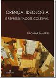 Crença, Ideologia e Representações Coletivas - Annablume - pod