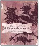 Crepusculo da aguia, o - vol.2 - col. best bolso