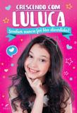 Crescendo Com Luluca - Sonhar Nunca Foi Tão Divertido - Frieden editora
