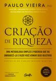 CRIAÇÃO DE RIQUEZA - Uma metodologia simples e poderosa que vai enriquecê-lo e fazer você atingir seus objetivos