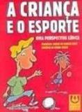 Crianca e o esporte, a - 1 - Editora da ulbra
