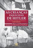 Crianças Esquecidas de Hitler, As - Contexto