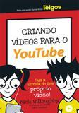 Criando videos para o youtube para leigos - Alta books