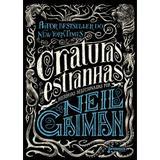 Criaturas estranhas - Histórias selecionadas por Neil Gaiman
