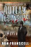 Crime Buff's Guide To OUTLAW LOS ANGELES - Scenebooks inc.