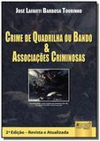 Crime de quadrilha ou bando e associacoes criminos - Jurua