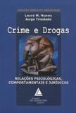Crime e Drogas - Relação Psicológicas, Comportamentais e Jurídicas - Livraria do advogado