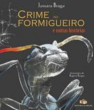 Crime No Formigueiro - Editora do brasil