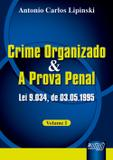 Crime Organizado e a Prova Penal - Lei 9.034, de 03/05/1995 - Juruá