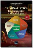 Criminalística. Procedimentos e Metodologias - Millennium