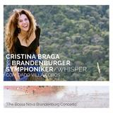 Cristina Braga e Brandenburger Symphoniker/ Whispe - Biscoito fino (cd)
