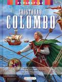 Cristóvão Colombo: Col. Biografias - Girassol
