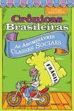 Crônicas Brasileiras: As Abomináveis Classes Sociais - Marco zero