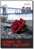 Cronicas do amor impossivel                     01 - Autor independente