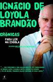 Cronicas Para Ler Na Escola - Ignacio De Loyola - Objetiva (cia das letras)
