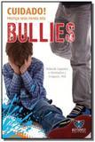 Cuidado! proteja seus filhos dos bullies - Butterfly