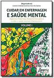 Cuidar em enfermagem e saúde mental - volume i - Appris editora