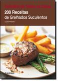 Culinária de Todas as Cores: 200 Receitas de Grelhados Suculentos - Publifolha