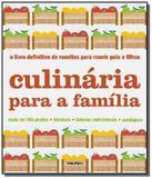 Culinaria para a familia: o livro definitivo de re - Publifolha