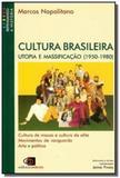 Cultura brasileira: utopia e massificacao (1950-19 - Contexto
