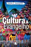 Cultura e Evangelho - O lugar da cultura no plano de Deus