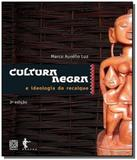 Cultura negra e ideologia do recalque - Edufba
