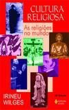 Cultura religiosa - As religiões no mundo