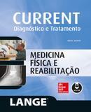 Current - diagnostico e tratamento: medicina fisica e reabilitacao (lange)  - isbn - 9788580555783 - Mcgraw-hill brasil