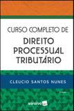 CURSO COMPLETO DE DIREITO PROCESSUAL TRIBUTARIO - 3ª ED. - Saraiva juridica