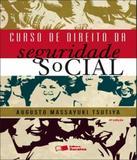Curso De Direito Da Seguridade Social - 04 Ed - Saraiva