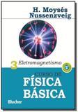 Curso de fisica basica: eletromagnetismo - vol 3 - Edgard blucher