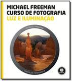 Curso de fotografia: luz e iluminacao - Bookman cia. editora ltda.