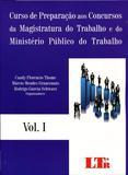 Curso de Preparação aos Concursos da Magistratura do Trabalho - Volume 1 - Ltr