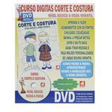 Curso Digitas Corte e Costura  Nível Básico Moda Infantil  DVD + Revista/Curso - Passo a Passo