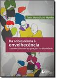 Da Adolescência Á Envelhecência Convivência Entre as Gerações na Atualidade - Mediacao