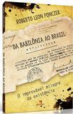 Da Babilônia ao Brasil: O Improvável Milagre da Existência - Garimpo editorial