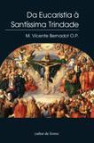 DA EUCARISTIA A SANTISSIMA TRINDADE - 1ª - Livraria da divina misericordia