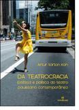Da Teatrocracia: Estética e Política do Teatro Paulistano Contemporâneo - Annablume - pod