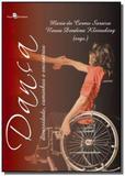 Danca: diversidade, caminhos e encontros - Paco editorial