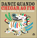 Dance Quando Chegar Ao Fim: Bons Conselhos De Amigos Animais - Record