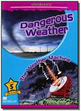 Dangerous weather - level 5 - macmillan childrens