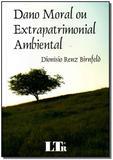 Dano Moral Ou Extrapatrimonial Ambiental - Ltr editora