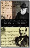 Darwin e kardec um dialogo possivel - Allan kardec