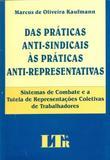 Das Prática Anti-Sindicais às Práticas Anti-Representativas - Ltr