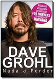 Dave grohl - nada a perder - Edicoes ideal