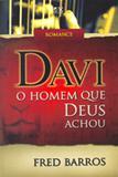 Davi - O Homem que Deus Achou - A.d. santos