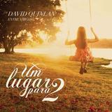 David Quinlan - Um Lugar Para 2 - CD - Som livre