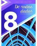 De Mãos Dadas 8º Ano - Ética e Cidadania - Scipione (didaticos) - grupo somos