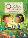 De Mãos Dadas - Ética e Cidadania - 1º Ano - Reformulado - 4ª Ed. 2014 - Scipione