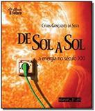 De sol a sol - energia do seculo xxi - Oficina de textos